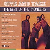 Skivomslag för Give And Take: The Best Of The Pioneers