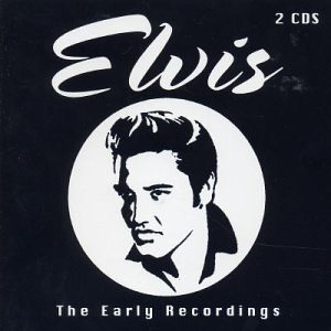 Elvis Presley - The Early Recordings - Zortam Music