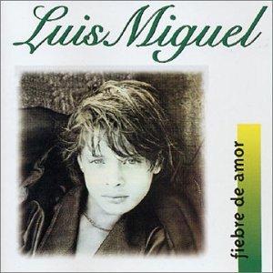 Luis Miguel - Fiebre De Amor - Zortam Music