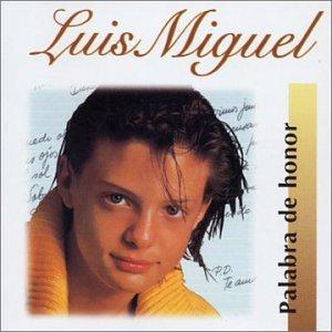 Luis Miguel - Palabra De Honor - Zortam Music