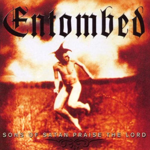 Entombed - Sons of Satan Praise the Lord - Zortam Music