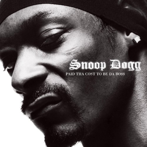Snoop Dogg - Paid Tha Cost To Be Da Boss - Zortam Music