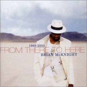 Brian Mcknight - From There to Here: the Greatest Hits 1989-2002 - Zortam Music