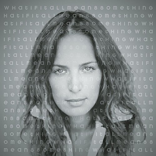 Chantal Kreviazuk - What If It All Means Something - Zortam Music