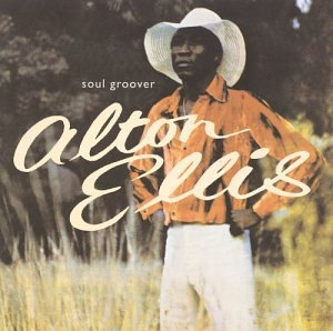 Alton Ellis - Soul Groover - Zortam Music