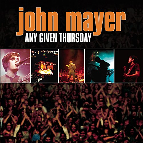 John Mayer - Any Given Thursday (2) - Zortam Music