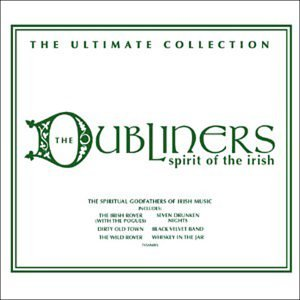 The Dubliners - Spirit Of The Irish: The Ultimate Collection - Zortam Music
