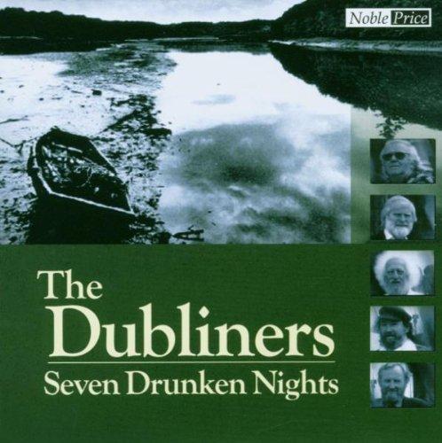 DUBLINERS - Seven Drunken Nights - Zortam Music