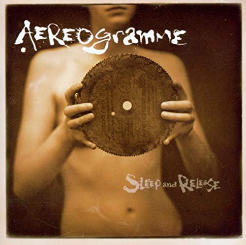 Aereogramme - Sleep and release - Zortam Music