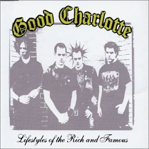 Good Charlotte - Lifestyles Of The Rich And Famous - Zortam Music