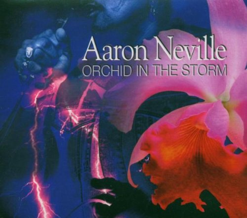 Aaron Neville - Orchid in the Storm - Zortam Music