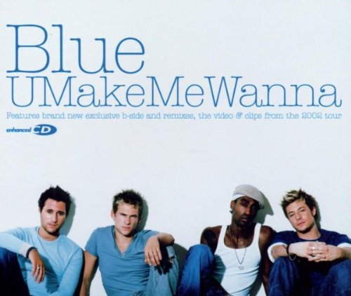 Blue - -you make me wanna - Zortam Music
