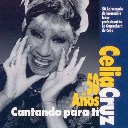 Celia Cruz - Celia Cruz: 50 Anos Cantando Para Ti - Zortam Music