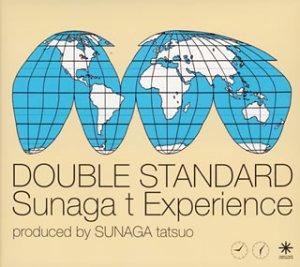 Sunaga t Experience DOUBLE STANDARD