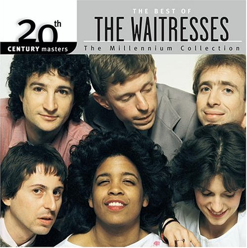 WAITRESSES - 20th Century Masters - The Millennium Collection: The Best of The Waitresses - Lyrics2You