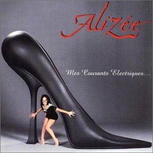 Alizée - Mes Courants Electriques Disc 1 - Zortam Music