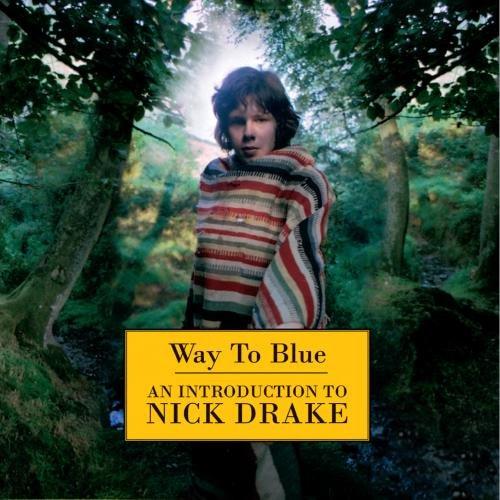 Nick Drake - Way to Blue: An Introduction to Nick Drake - Zortam Music