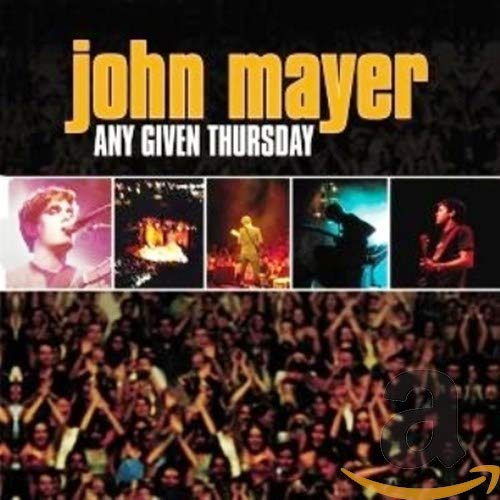 John Mayer - Any Given Thursday: Live - Zortam Music
