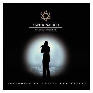 Xavier Naidoo - .. . Alles Gute Vor Uns.. - Zortam Music