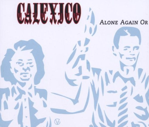 Calexico - Alone Again Or - Zortam Music