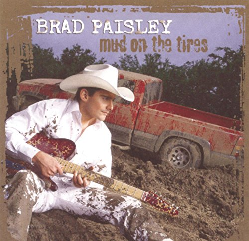 Brad Paisley - Mud On The Tires (Advance) - Zortam Music