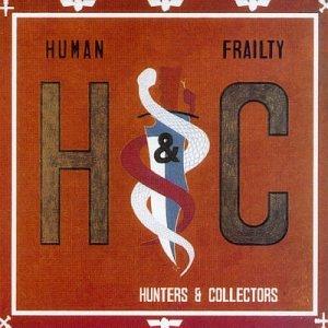 Hunters & Collectors - human.frailty - Zortam Music