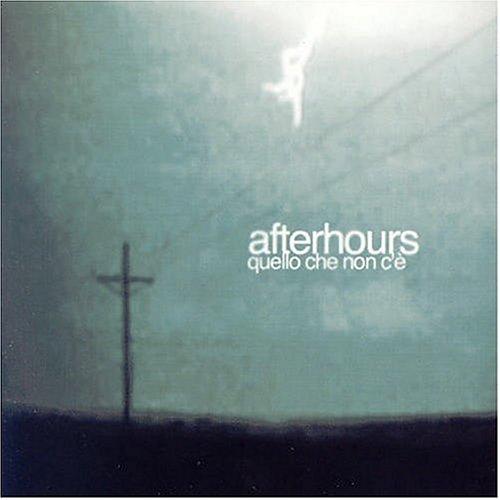 Afterhours - Quello che non c