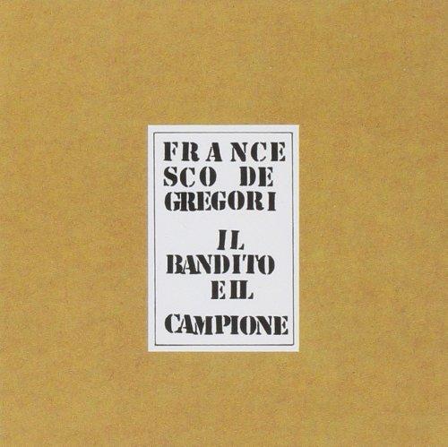 Francesco De Gregori - Il bandito e il campione Lyrics - Zortam Music