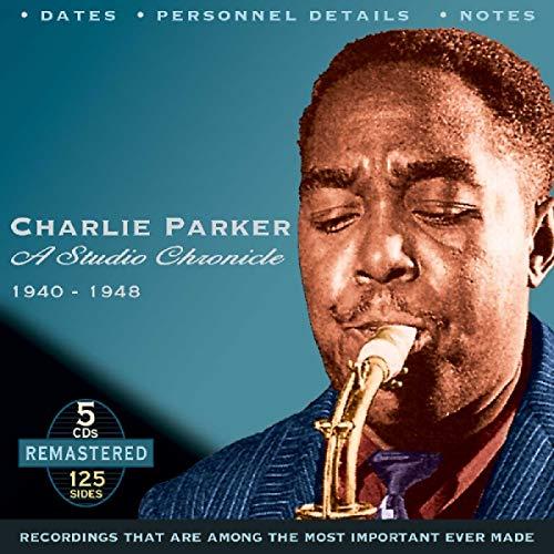 Charlie Parker - A Charlie Parker: A Studio Chronicle 1940-1948 - Zortam Music