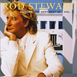 Rod Stewart - Encore_ The Very Best of Rod Stewart, Vol. 2 - Zortam Music