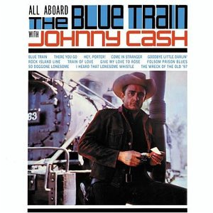 Johnny Cash - All Aboard The Blue Train - Zortam Music