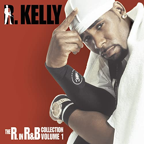 R. Kelly - The R. in R&B Collection, Vol. - Zortam Music