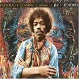 Voodoo Crossing: A Tribute to Jimi Hendrix