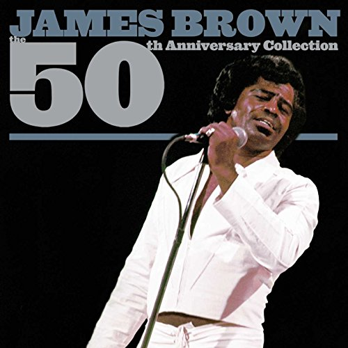 James Brown - 50th Anniversary Collection - Lyrics2You
