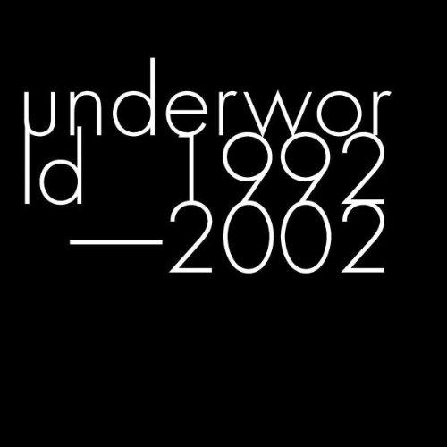 Underworld - 1992-2002 - Zortam Music