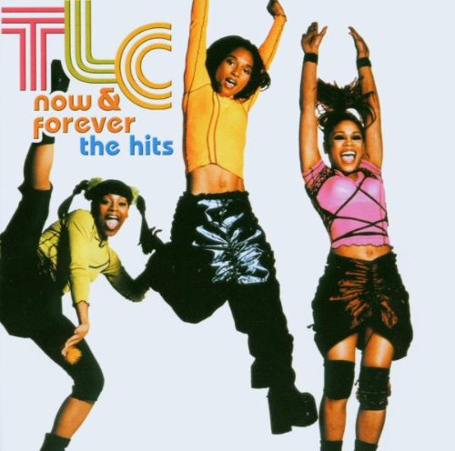 TLC - Now & Forever - The Hits - Zortam Music