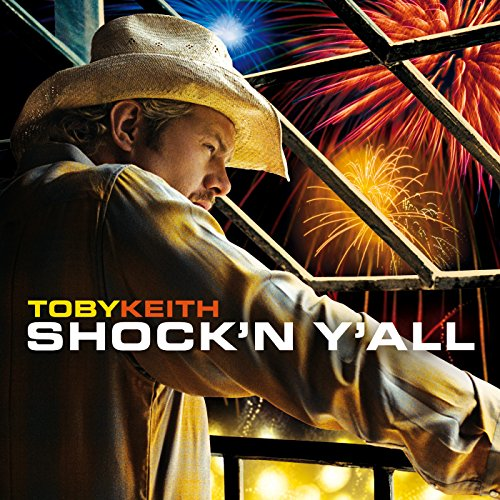 Toby Keith - Shock N Y All - Zortam Music