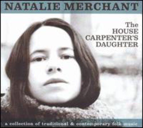Natalie Merchant - The House Carpenter
