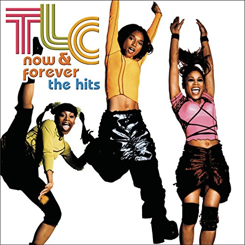 TLC - Now & Forever_ The Hits - Zortam Music