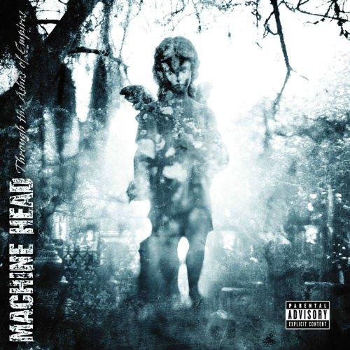 Machine Head - Through the Ashes of Empires [Bonus Disc] Disc 1 - Zortam Music