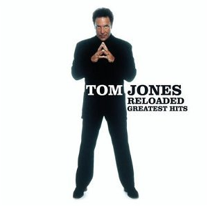 Tom Jones - Reloaded_ Greatest Hits - Zortam Music