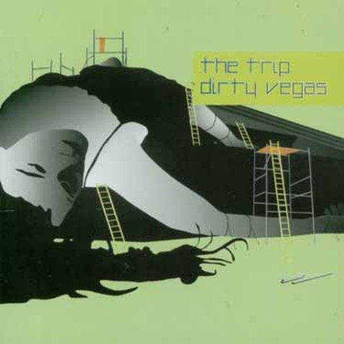 Dirty Vegas - The Trip - Zortam Music