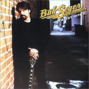 Bob Seger & the Silver Bullet Band - Greatest Hits 2 [Enhanced] - Zortam Music