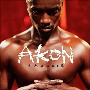 Akon - Trouble [Clean] - Zortam Music