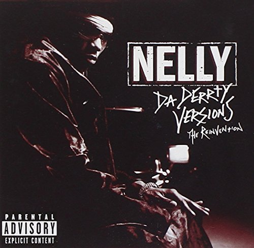 Nelly - Da Derrty Versions-The Reinvention - Zortam Music