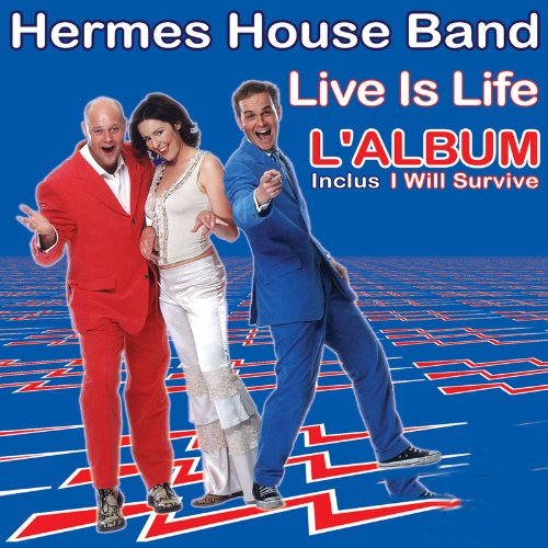 Hermes House Band - Live Is Life - Zortam Music