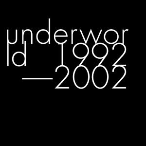Underworld - Anthology 1992-2002 CD 1 - Zortam Music