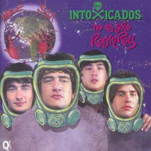 Intoxicados - No Es Solo Rock