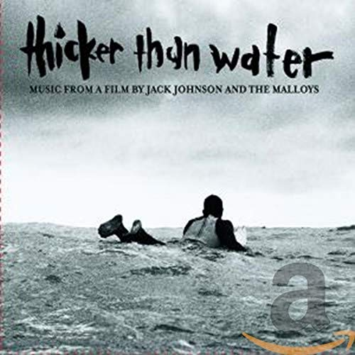 Jack Johnson - Thicker Than Water (Soundtrack) - Zortam Music