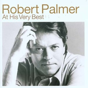 Robert Palmer - At His Very Best: +DVD - Lyrics2You